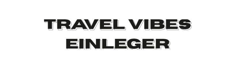 media/image/travel_vibes_einleger.jpg